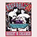 Baseball in '41 (       UNABRIDGED) by Robert W. Creamer Narrated by Tom Parker