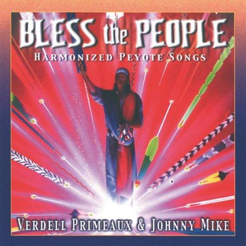 Bless The People: Harmonized Peyote Songs