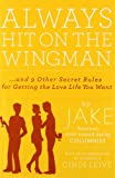 img - for Always Hit on the Wingman: ...and 9 Other Secret Rules for Getting the Love Life You Want book / textbook / text book