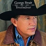 echange, troc George Strait - Troubadour