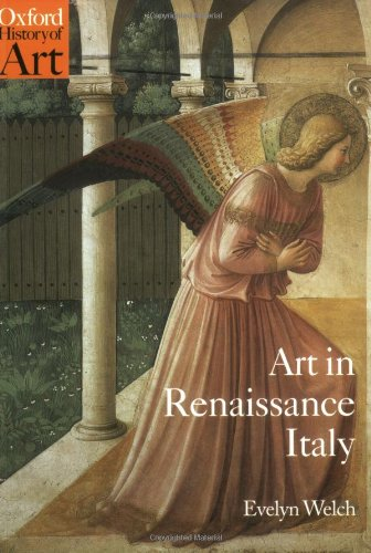 Art in Renaissance Italy 1350-1500 (Oxford History of Art)