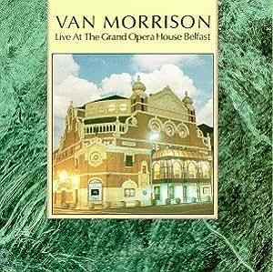 Van Morrison Live At The Belfast Opera By Morrison Van