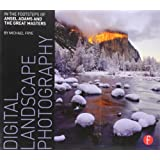 Digital Landscape Photography: In the Footsteps of Ansel Adams