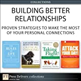 img - for Building Better Relationships: Proven Strategies to Make the Most of Your Personal Connections (Collection) book / textbook / text book