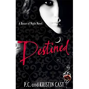 Destined (House of Night) - Kristin Cast, P. C. Cast
