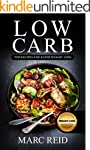 Low Carb: The Low Carb Bible Cookbook...