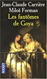 echange, troc Jean-Claude Carrière, Milos Forman - Les fantômes de Goya