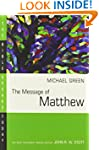 The Message of Matthew: The Kingdom o...