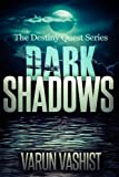 img - for Dark Shadows (Book 1 of Destiny Quest Series) book / textbook / text book