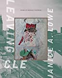 "Janice A. Lowe, ""LEAVING CLE: Poems of Nomadic Dispersal"" (Miami University Press, 2016)"