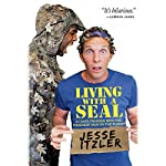 Living with a SEAL: 31 Days Training with the Toughest Man on the Planet | Jesse Itzler