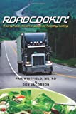 img - for Roadcookin': A Long Haul Driver's Guide to Healthy Eating book / textbook / text book