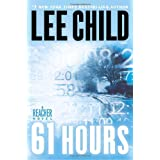 61 Hours: A Jack Reacher Novelby Lee Child