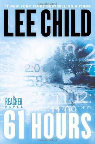 61 Hours (Jack Reacher Novels)