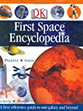 img - for First Space Encyclopedia (DK First Reference) book / textbook / text book