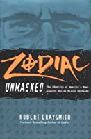 Zodiac Unmasked: The Identity of American's Most Elusive Serial Killer Revealed