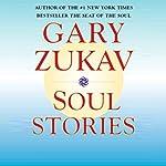 Soul Stories | Gary Zukav