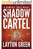 The Shadow Cartel (The Dominic Grey Series) (English Edition)