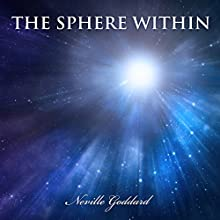 The Sphere Within Audiobook by Neville Goddard Narrated by John Edmondson