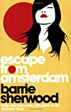 Barrie Sherwood Escape from Amsterdam