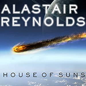 House of Suns | [Alastair Reynolds]