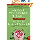 Animal, Vegetable, Miracle: A Year of Food Life by Barbara Kingsolver, Camille Kingsolver and Steven L. Hopp