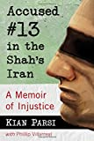 img - for Accused #13 in the Shah's Iran: A Memoir of Injustice book / textbook / text book