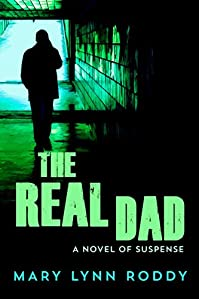 (FREE on 8/15) The Real Dad: A Novel Of Suspense by Mary Lynn Roddy - http://eBooksHabit.com