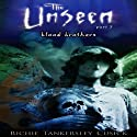 Blood Brothers: The Unseen, Book 3 (       UNABRIDGED) by Richie Tankersley Cusick Narrated by Christine Williams