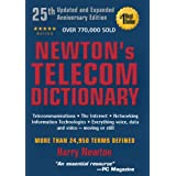 Newton's Telecom Dictionary: Telecommunications, Networking, Information Technologies, The Internet, Wired, Wireless, Satellites and Fiber ~ Harry Newton