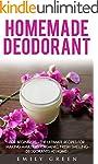 Homemade Deodorant: For Beginners - T...