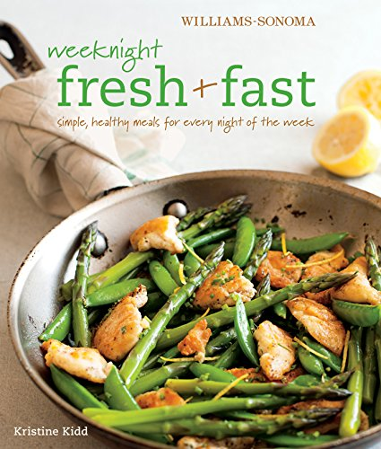 williams-sonoma-weeknight-fresh-fast-simple-healthy-meals-for-every-night-of-the-week