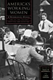 America's Working Women: A Documentary History, 1600 to the Present (Sara F. Yoseloff Memorial Publications)