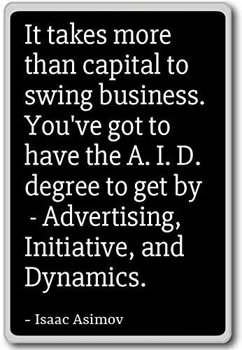 it-takes-more-than-capital-to-swing-business-isaac-asimov-fridge-magnet-black-calamita-da-frigo