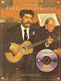 The Classical Guitar (Frederick Noad Guitar Anthology)