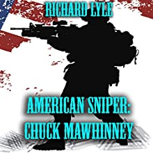 American Sniper: Chuck Mawhinney (       UNABRIDGED) by Richard Lyle Narrated by John Eastman