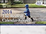By Redleaf Press - The Redleaf Calendar-Keeper 2014: A Record-Keeping System for Family Child Care Professionals (Redleaf Business) (37 Wal) (5/16/12)
