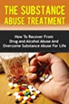 The Substance Abuse Treatment - How T...