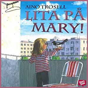 Lita på Mary! [Rely on Mary!] | [Aino Trosell]