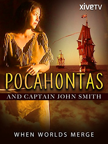 Pocahontas and Captain John Smith: Love and Survival in the New World
