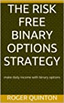 THE RISK FREE BINARY OPTIONS STRATEGY...