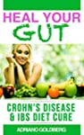 Heal Your Gut - Crohn's Disease &  IB...