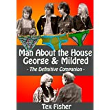 Man About the House - George and Mildred : The Definitive Companionby Tex Fisher
