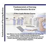 2011 Registered Nurse Fundamentals of Nursing Comprehensive Review RN 6 Hours, 6 Audio CDs Fundalementals of Nursing Audio Course