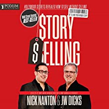 StorySelling: Hollywood Secrets Revealed: How to Sell Without Selling by Telling Your Brand Story (       UNABRIDGED) by Nick Nanton, J. W. Dicks Narrated by Ray Porter