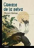 Horacio Quiroga Cuentos de la selva / Jungle Tales (Tus Libros Seleccion / Your Books Selection)