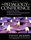 Pedagogy of Confidence: Inspiring High Intellectual Performance in Urban Schools