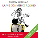 La vie commence à 20h10 : Un rêve vaut bien quelques mensonges Audiobook by Thomas Raphaël Narrated by Christine Braconnier