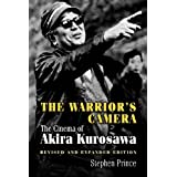 "The Warrior's Camera: The Cinema of Akira Kurosawa (Revised and Expanded Edition)von ""Stephen Prince"""