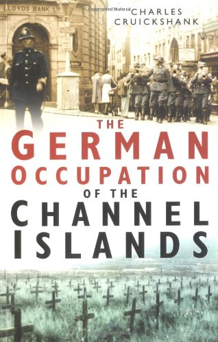 The German Occupation of the Channel Islands